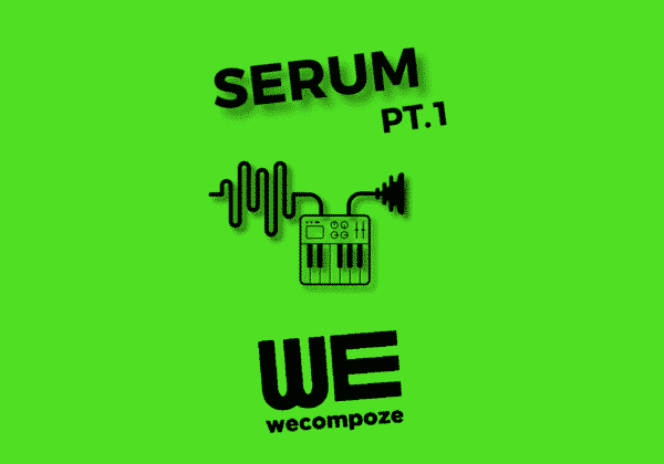 Tutoriel : xFer SERUM VST – PT.1